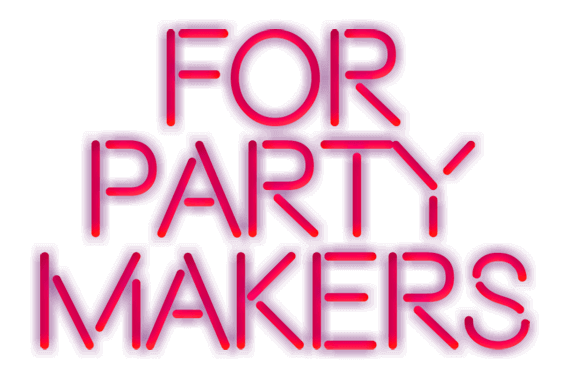 For Party Makers